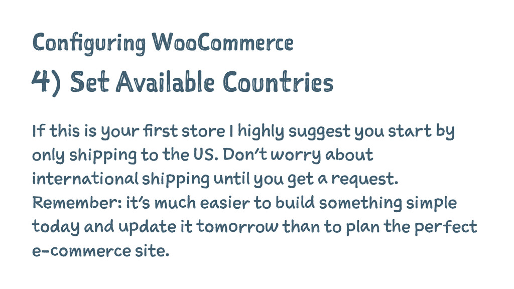 Configuring WooCommerce 4) Set Available Countr...