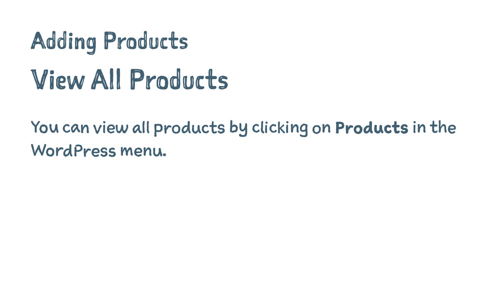 Adding Products View All Products You can view ...