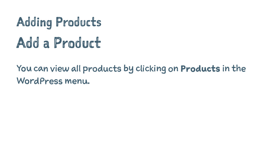 Adding Products Add a Product You can view all ...