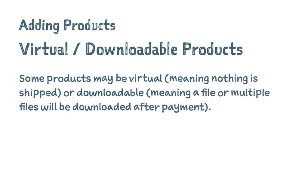 Adding Products Virtual / Downloadable Products...