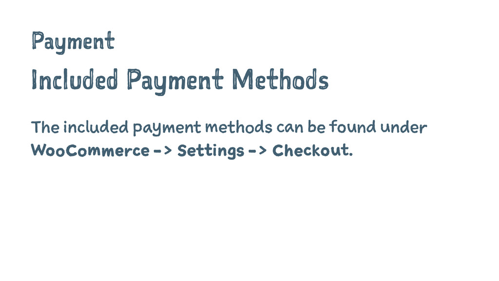 Payment Included Payment Methods The included p...