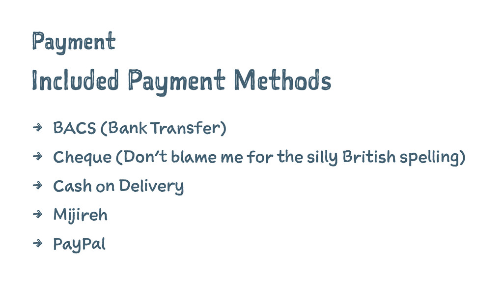 Payment Included Payment Methods 4 BACS (Bank T...
