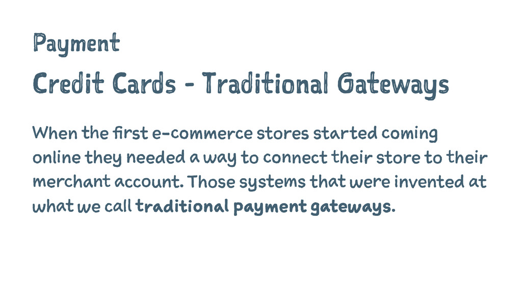 Payment Credit Cards - Traditional Gateways Whe...