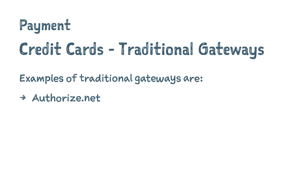 Payment Credit Cards - Traditional Gateways Exa...