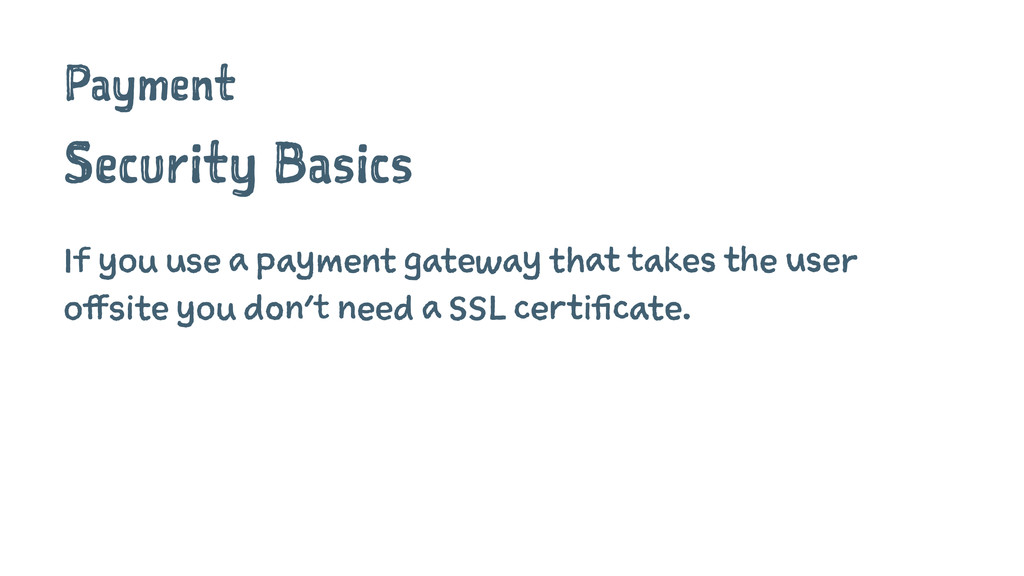 Payment Security Basics If you use a payment ga...