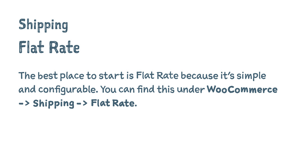 Shipping Flat Rate The best place to start is F...