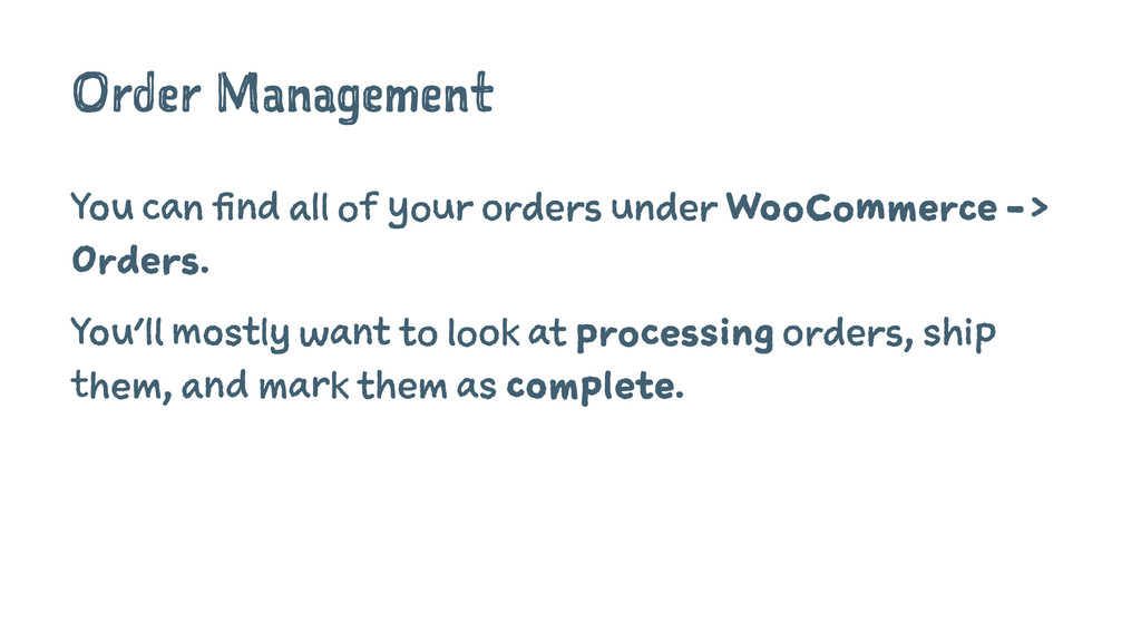 Order Management You can find all of your order...