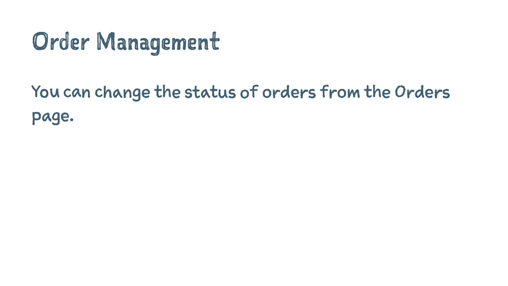 Order Management You can change the status of o...