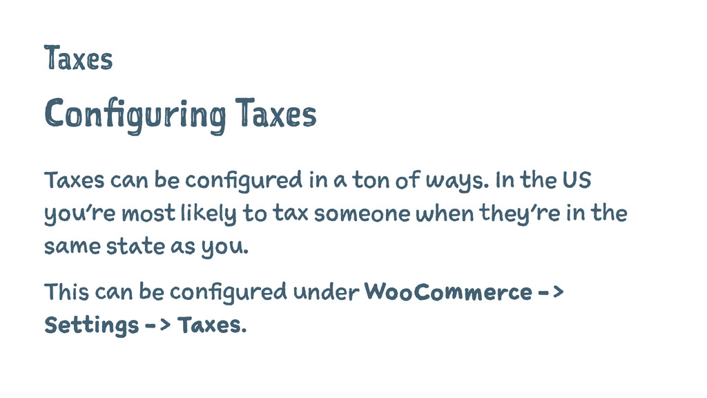 Taxes Configuring Taxes Taxes can be configured...