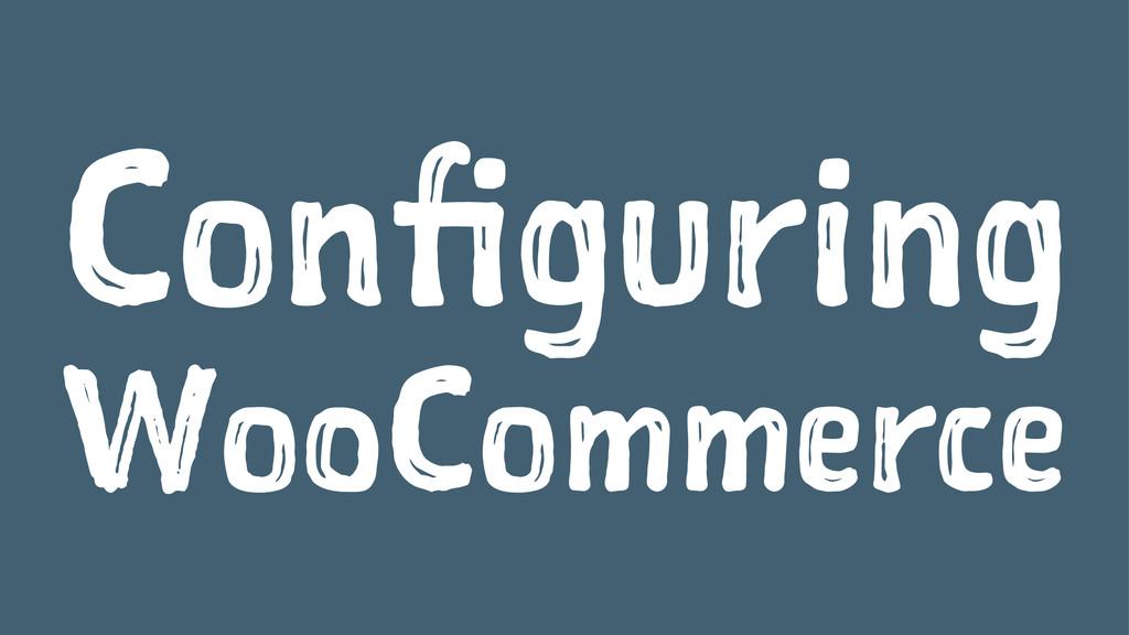 Configuring WooCommerce
