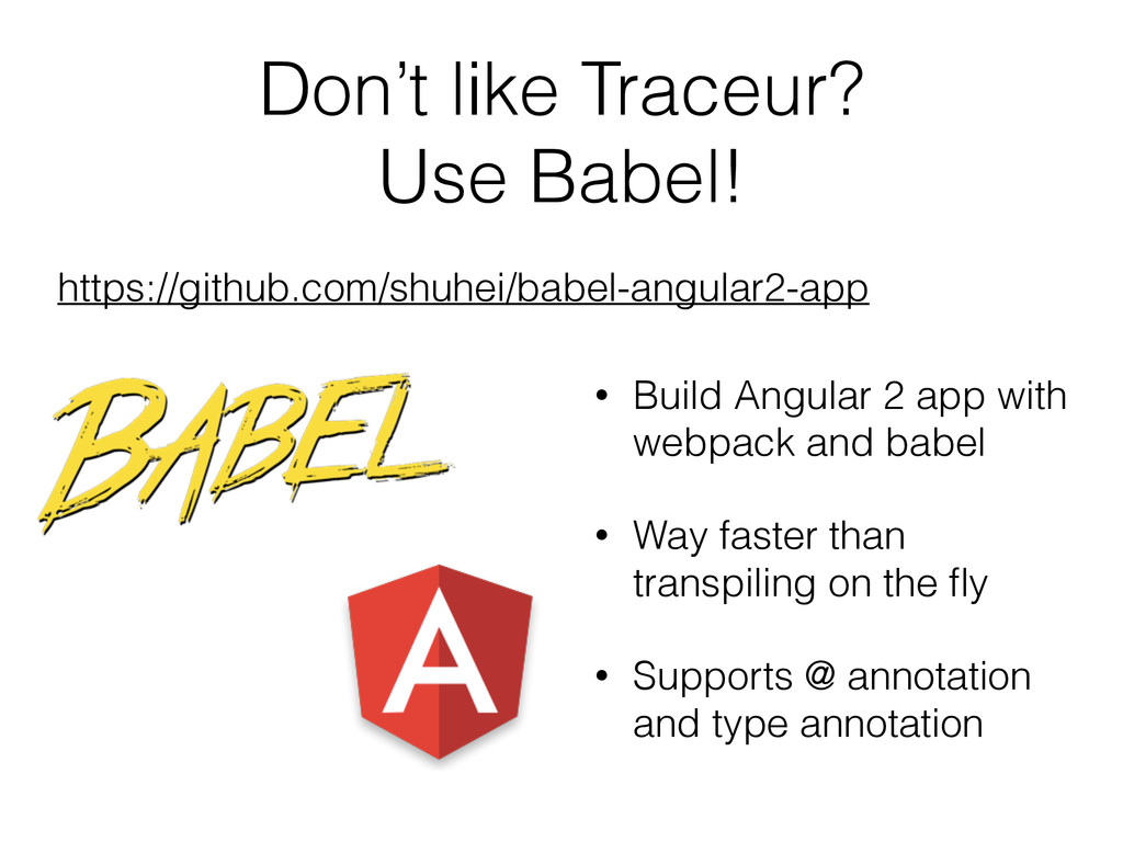 Don't like Traceur? Use Babel! • Build Angular ...