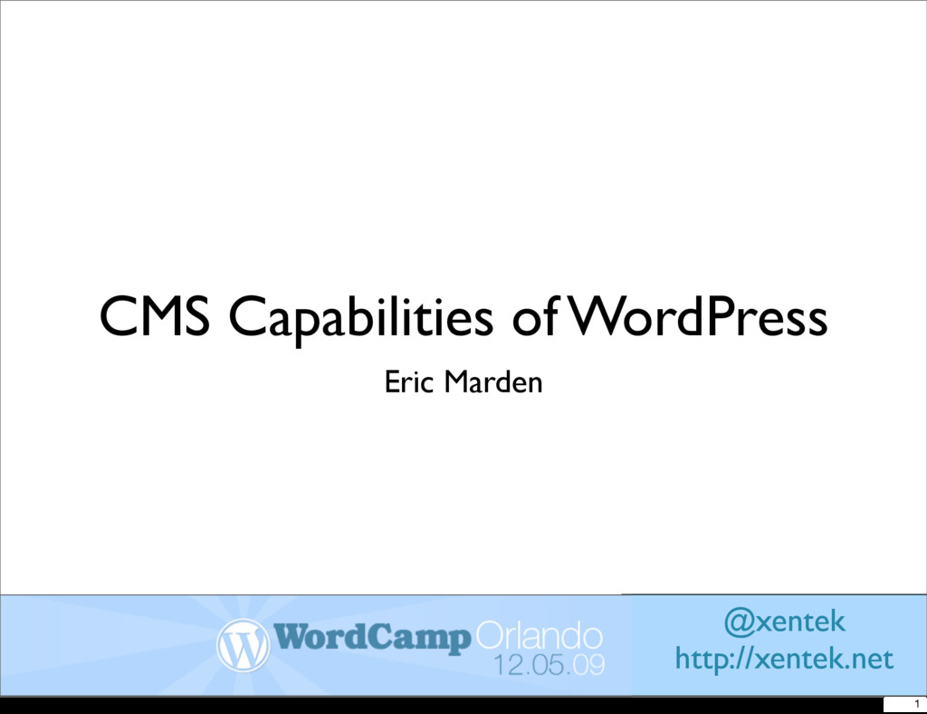 CMS Capabilities of WordPress Eric Marden @xent...