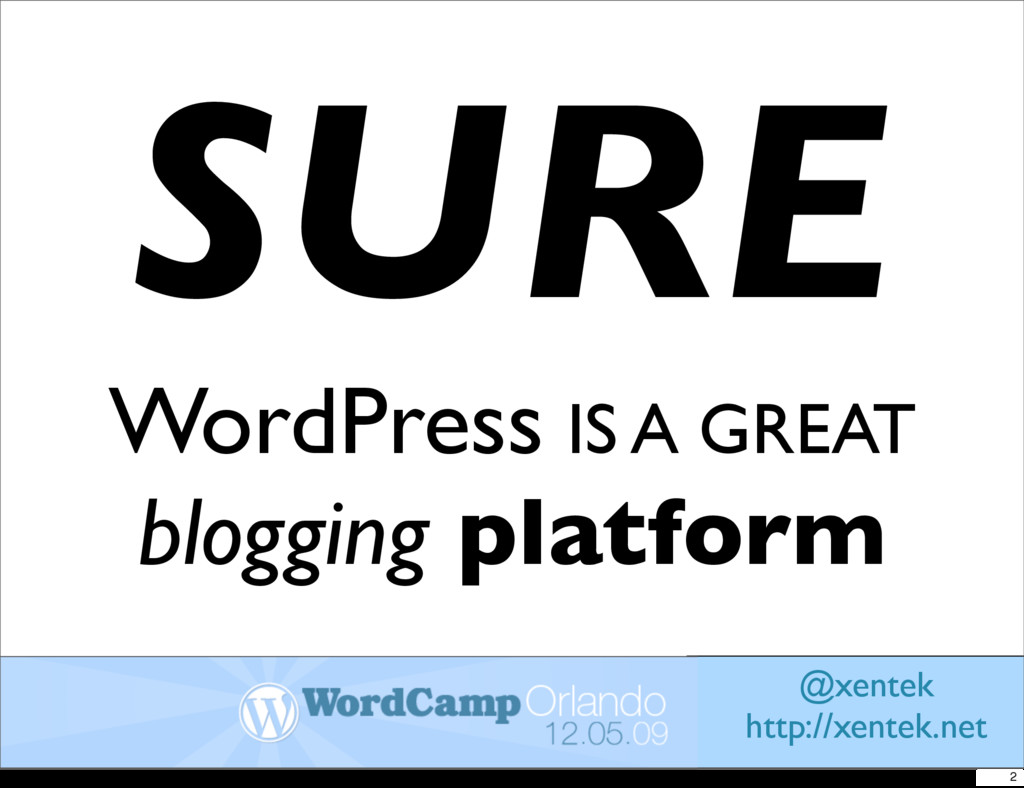 SURE WordPress IS A GREAT blogging platform @xe...