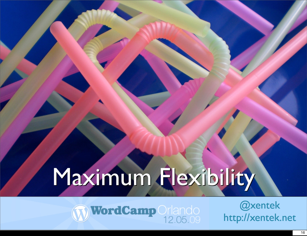 Maximum Flexibility Maximum Flexibility @xentek...