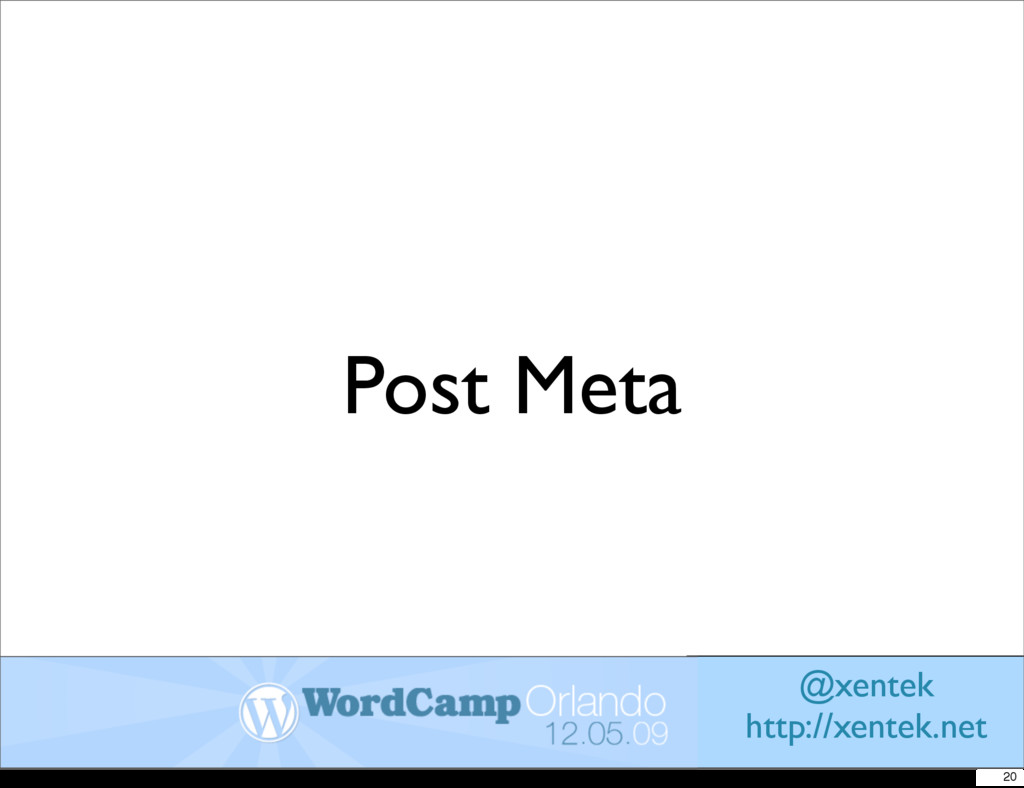 Post Meta @xentek http://xentek.net 20