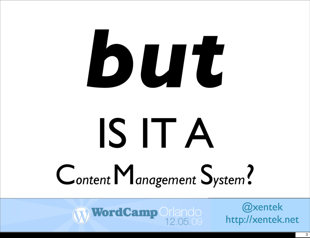 but IS IT A Content Management System ? @xentek...
