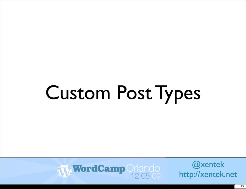 Custom Post Types @xentek http://xentek.net 22