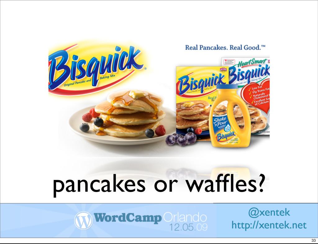 pancakes or waffles? @xentek http://xentek.net 33
