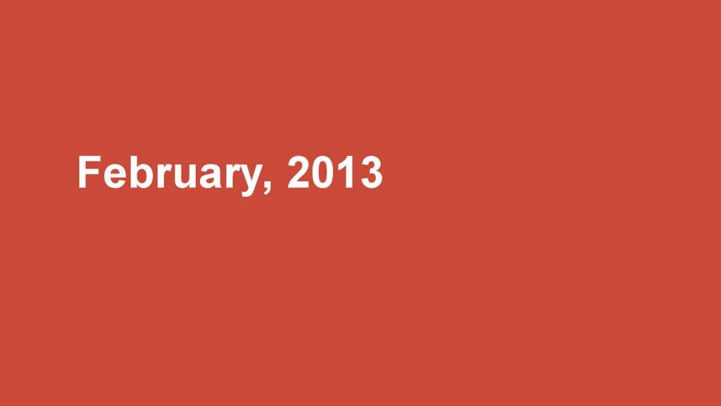 February, 2013