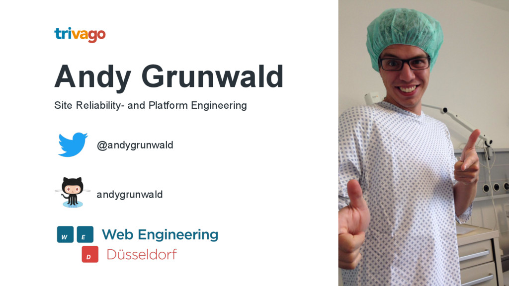 Andy Grunwald Site Reliability- and Platform En...