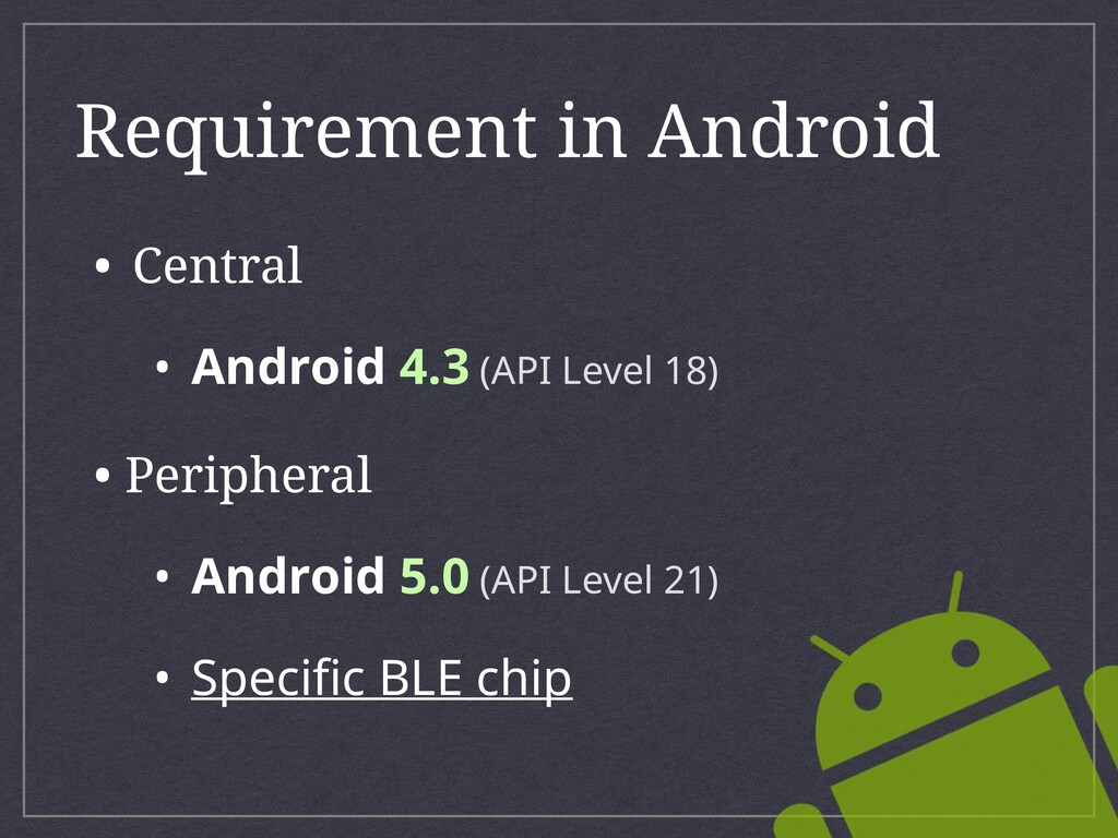 • Central • Android 4.3 (API Level 18) • Periph...