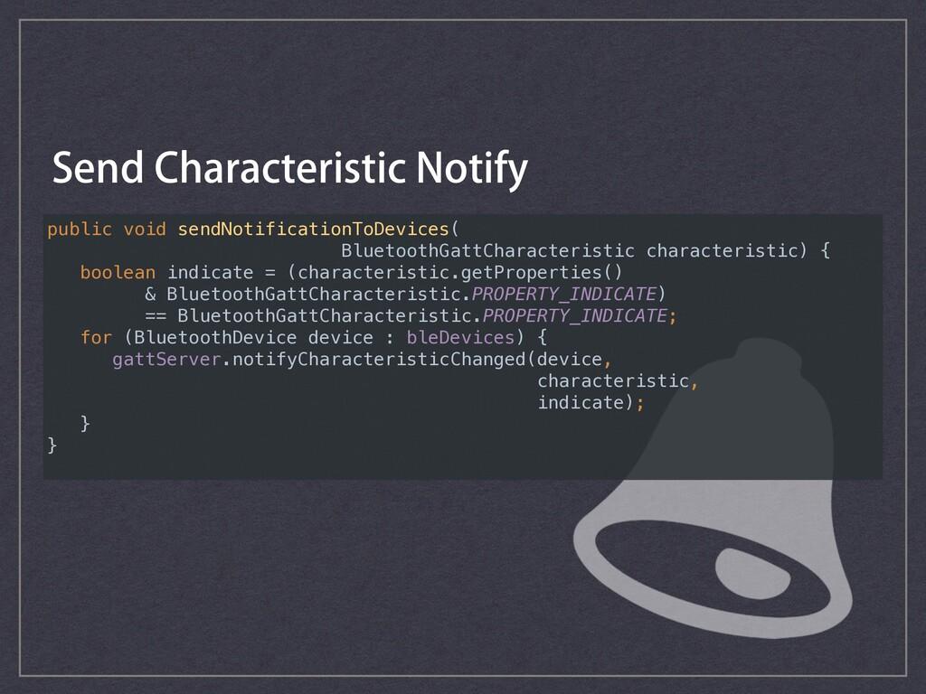 public void sendNotificationToDevices( Bluetoot...