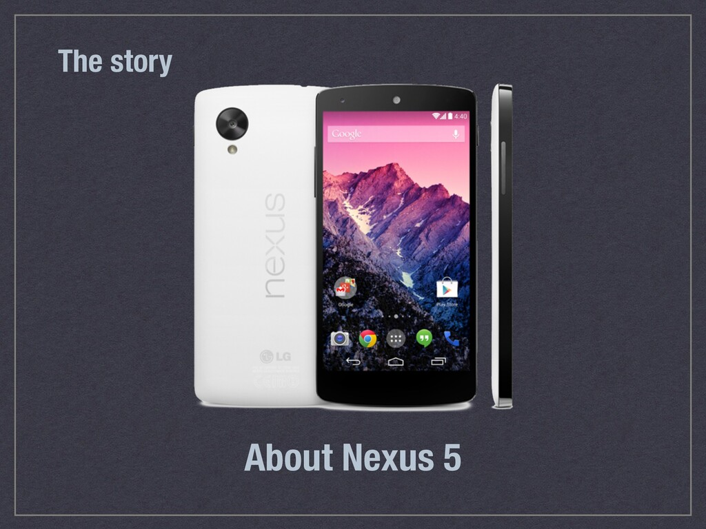 The story About Nexus 5