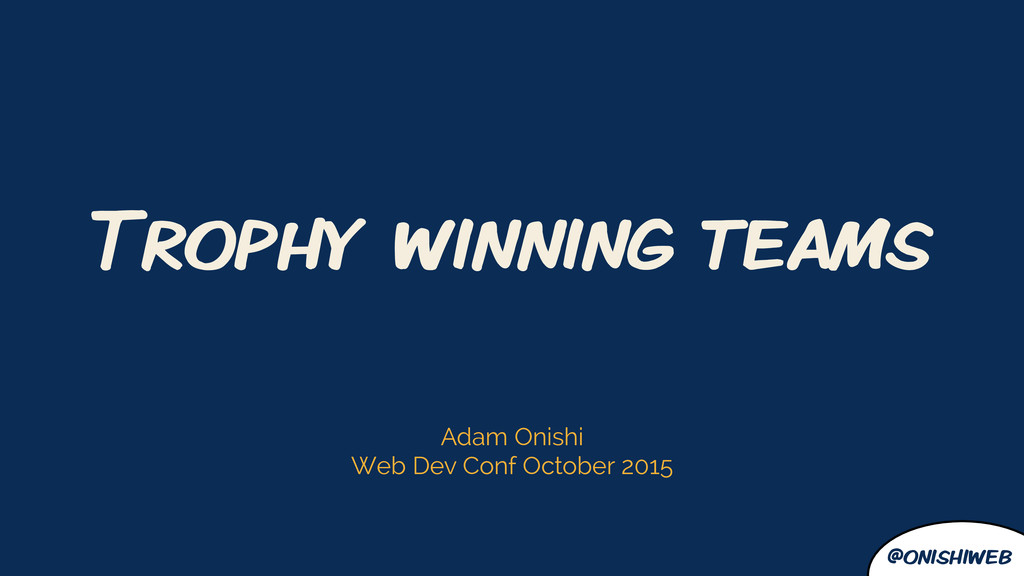 @onishiweb Trophy winning teams Adam Onishi Web...