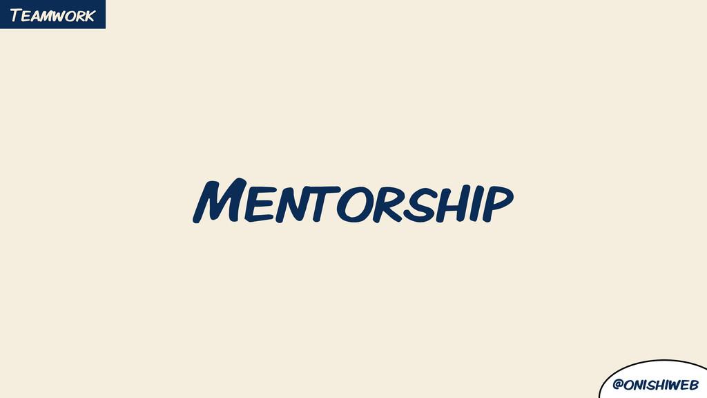@onishiweb Mentorship Teamwork