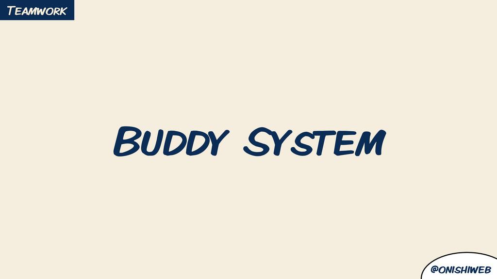 @onishiweb Buddy System Teamwork