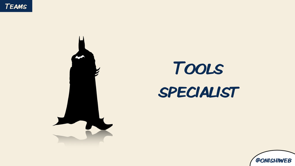 @onishiweb Tools specialist Teams