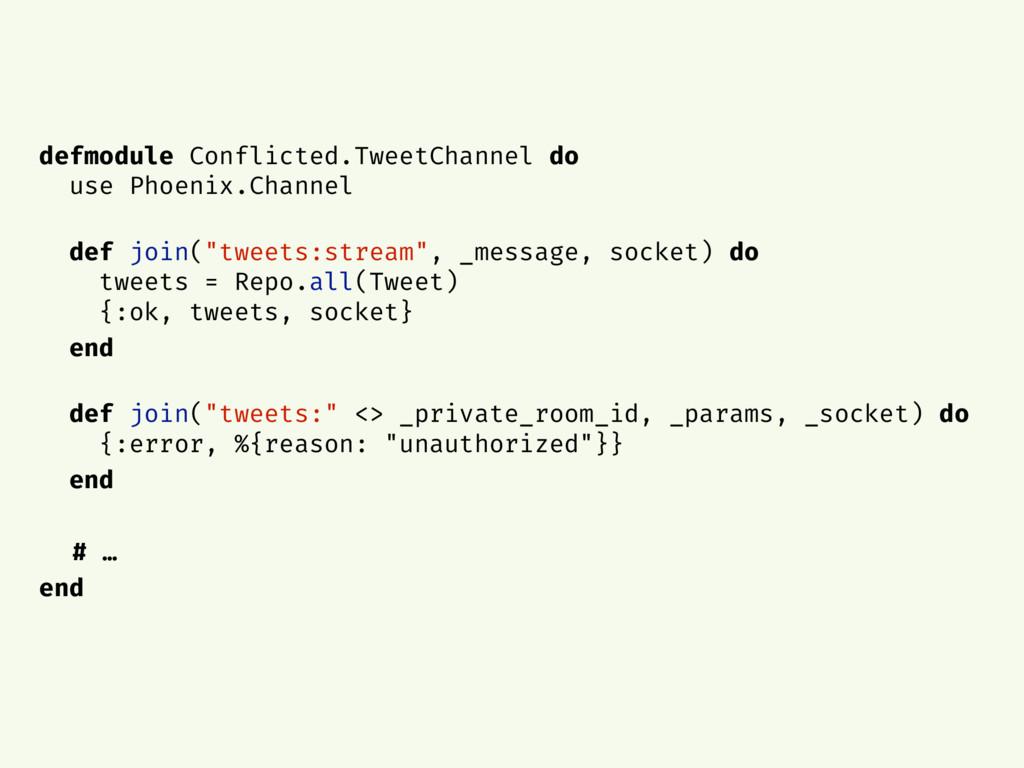 defmodule Conflicted.TweetChannel do use Phoeni...