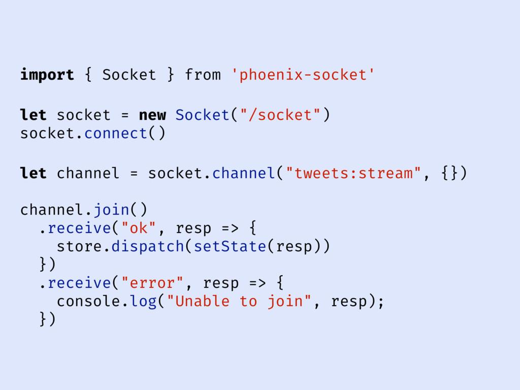 import { Socket } from 'phoenix-socket' let soc...