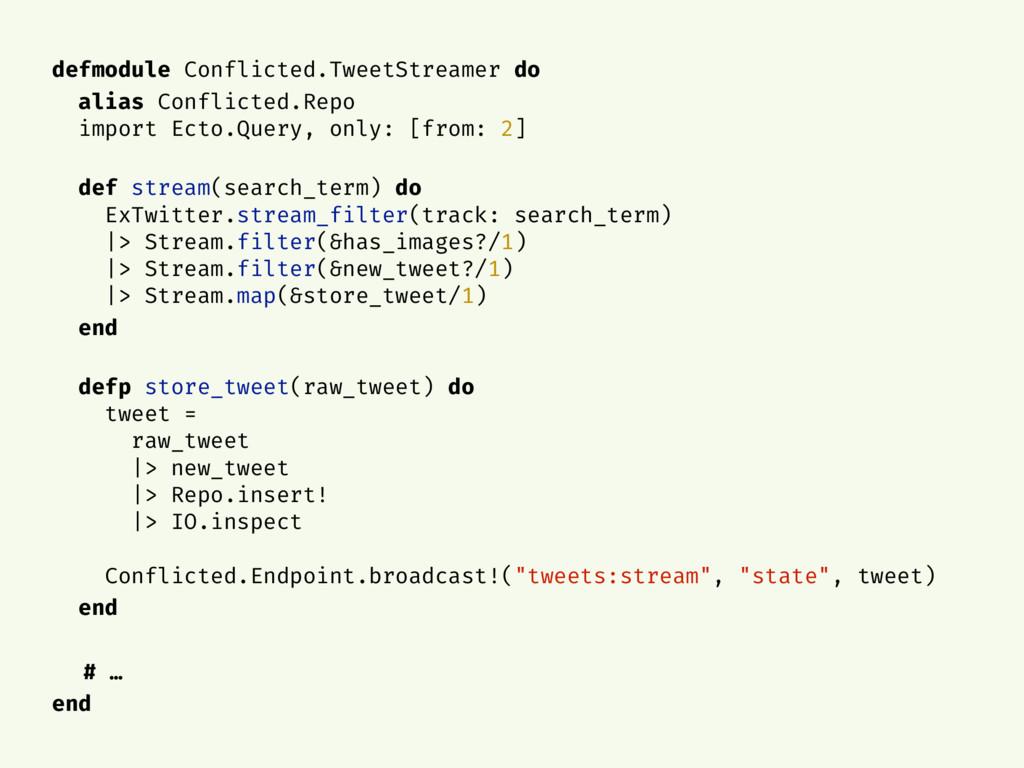 defmodule Conflicted.TweetStreamer do alias Con...