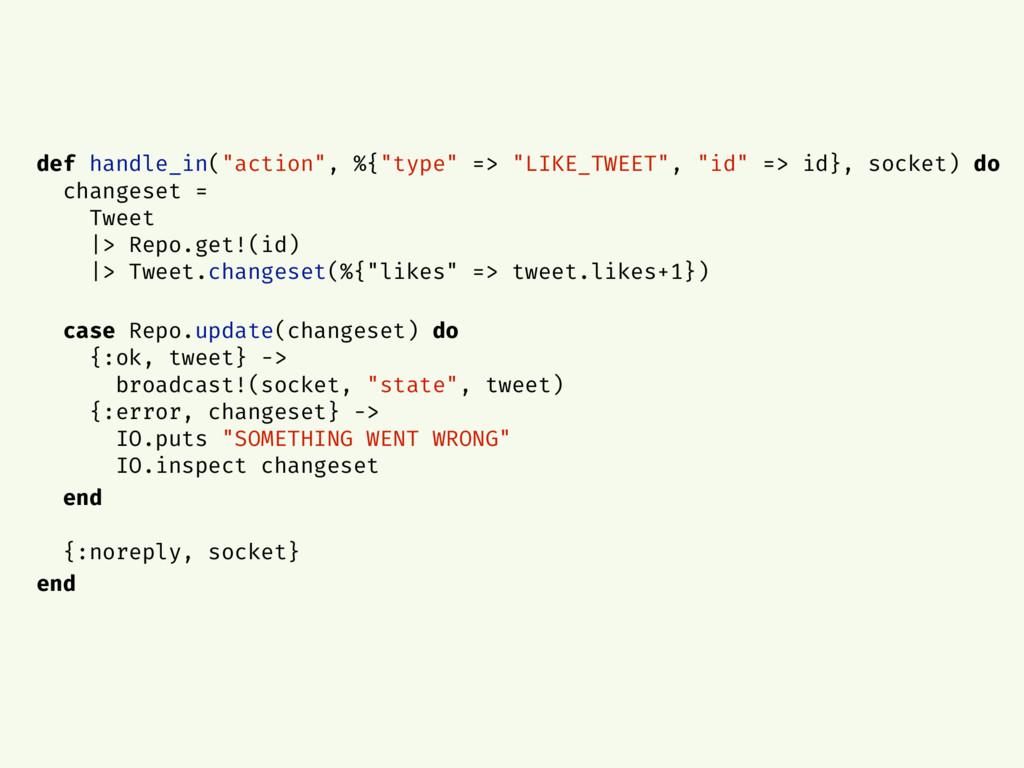 """def handle_in(""""action"""", %{""""type"""" => """"LIKE_TWEET..."""