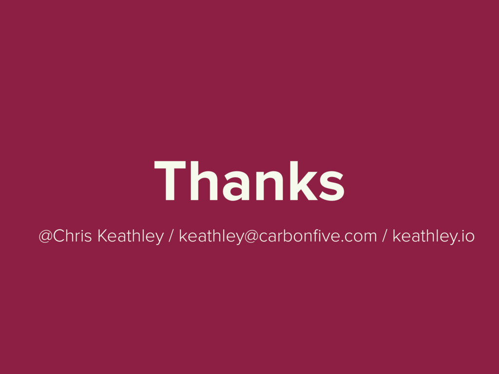 Thanks @Chris Keathley / keathley@carbonfive.com...