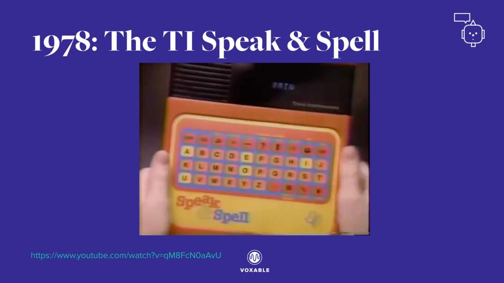 1978: The TI Speak & Spell https://www.youtube....