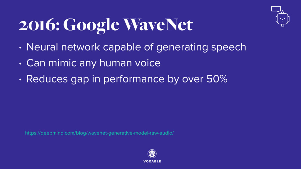 • Neural network capable of generating speech •...