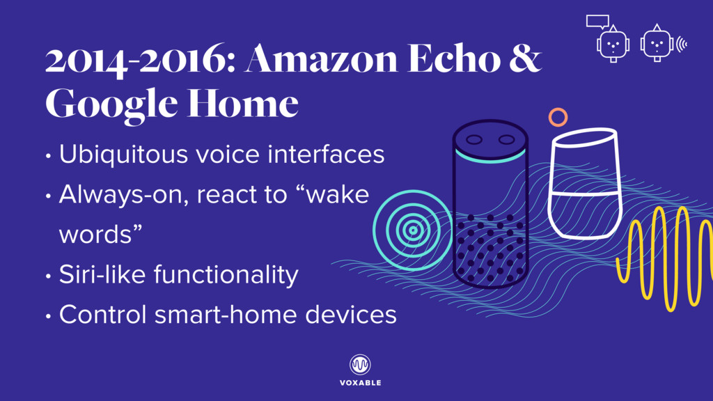 • Ubiquitous voice interfaces • Always-on, reac...
