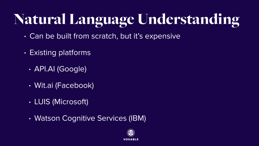 Natural Language Understanding • Can be built f...