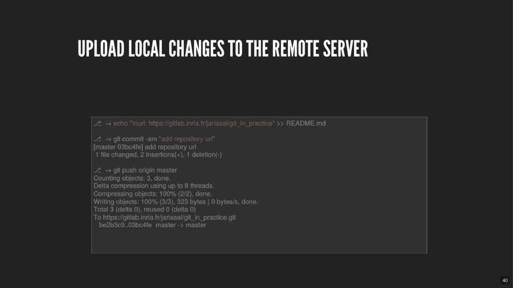 UPLOAD LOCAL CHANGES TO THE REMOTE SERVER 40