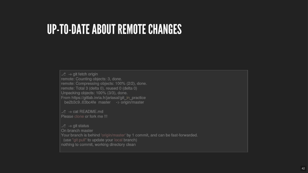 UP-TO-DATE ABOUT REMOTE CHANGES 42