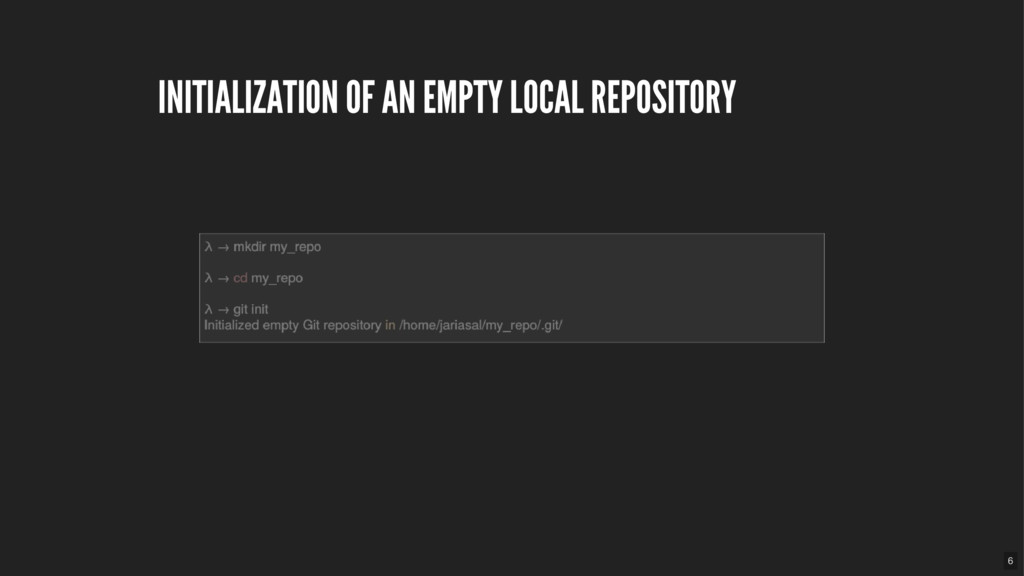 INITIALIZATION OF AN EMPTY LOCAL REPOSITORY 6