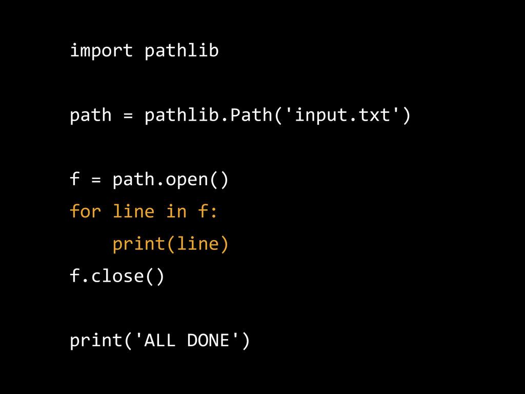 import pathlib  path = pathlib.Path('input....