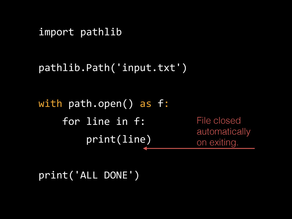 import pathlib  pathlib.Path('input.txt')  w...