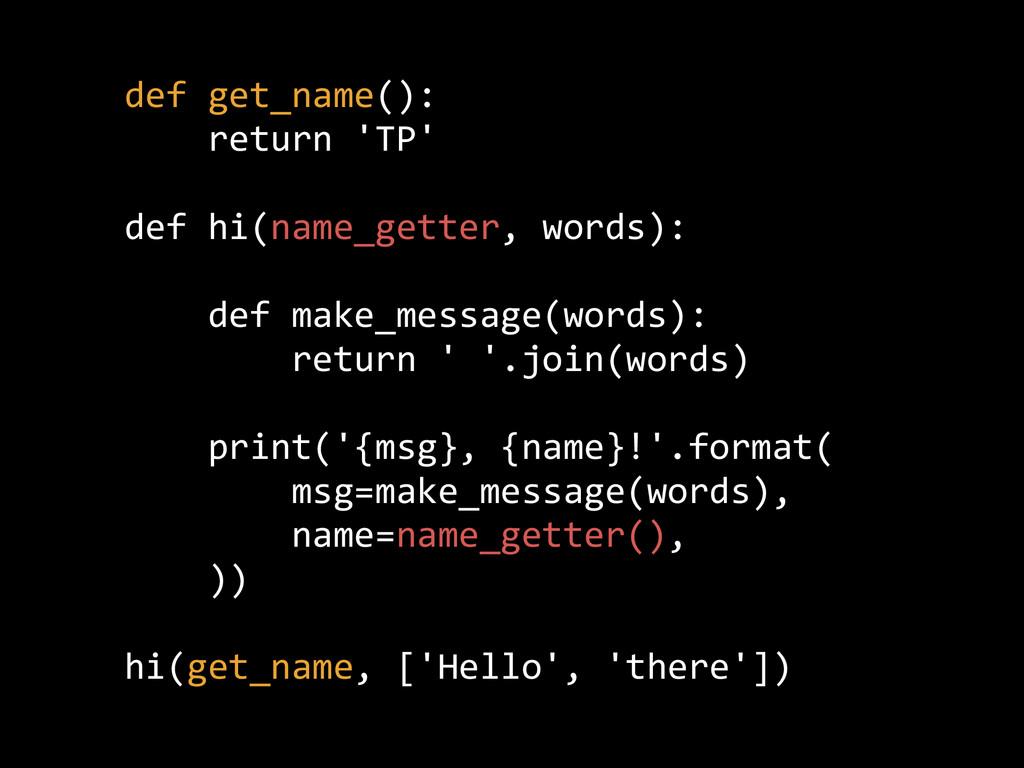 def get_name():      return 'TP'  def ...