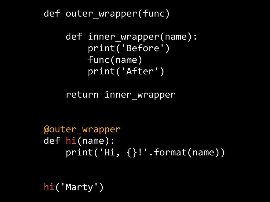 def  outer_wrapper(func)           def  inner_w...