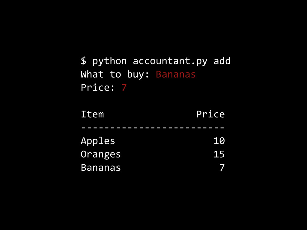 $  python  accountant.py  add   What  to  buy: ...