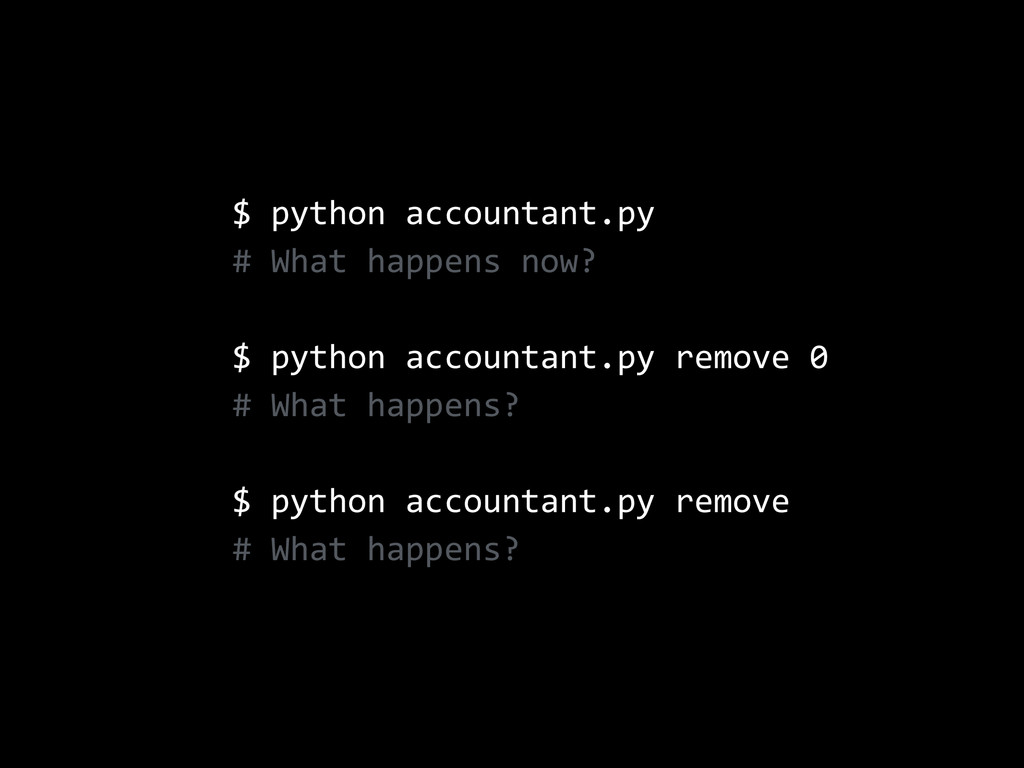 $  python  accountant.py   #  What  happens  no...