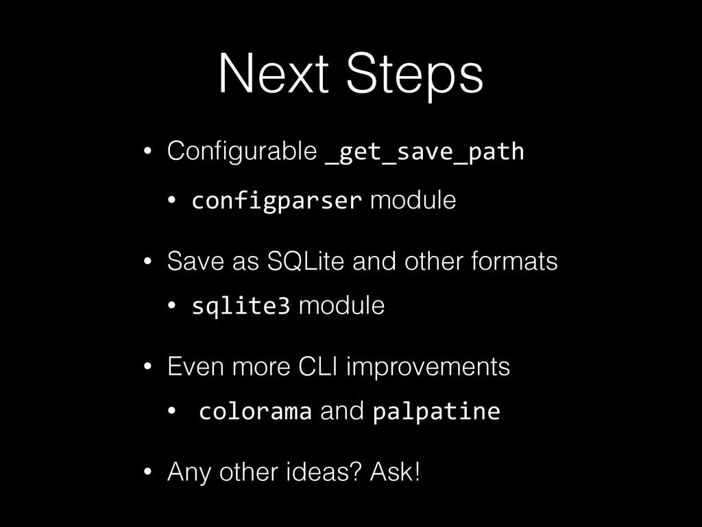 Next Steps • Configurable _get_save_path • confi...